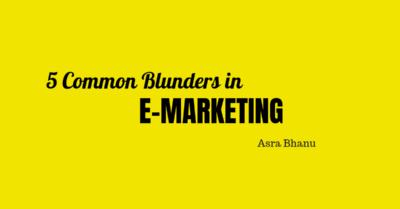 5 COMMON BLUNDERS IN    E-MARKETING